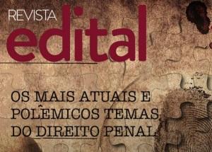 Revista Edital: os mais atuais e polêmicos temas do Direito Penal