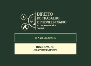 Direito do Trabalho e Previdenciário em pauta no 3º Congresso Jurídico