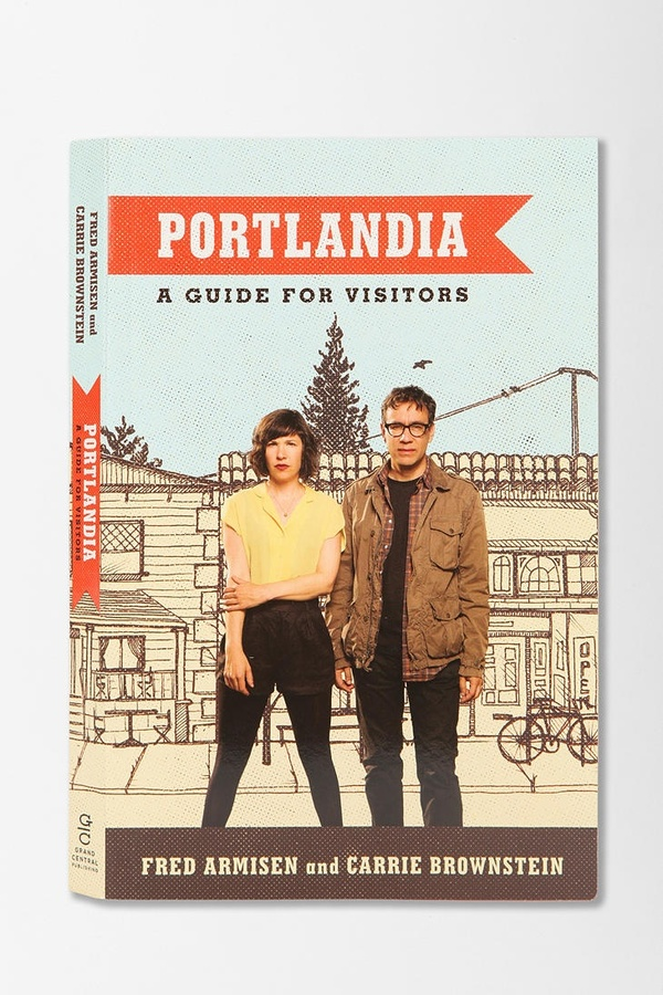 Portlandia: a guide for visitors[http://www.urbanoutfitters.com/urban/catalog/productdetail.jsp?id=26384917&parentid=A_ENT_BOOKS_BOOK]