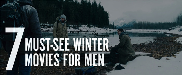 7 Must-See Winter Movies for Men