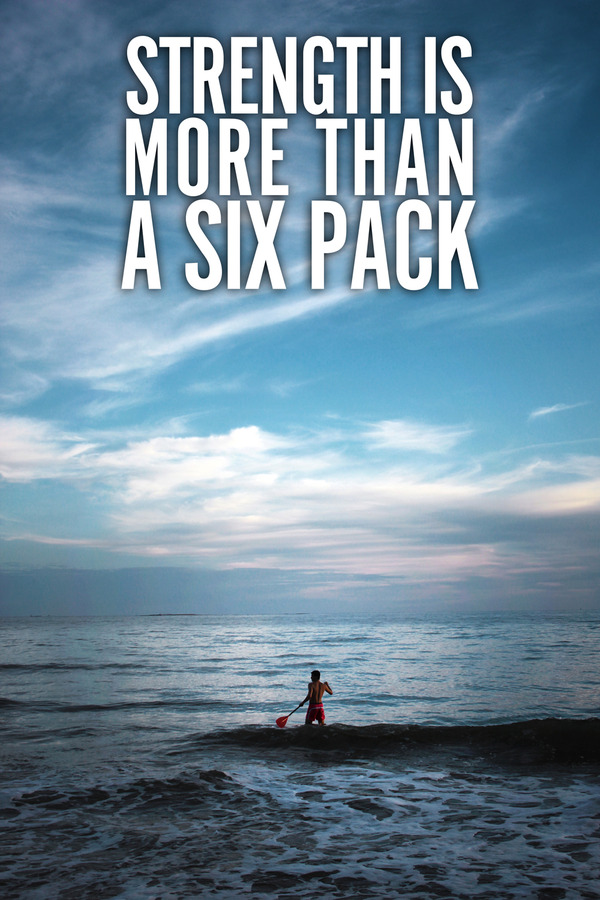 Strength is more than a six pack