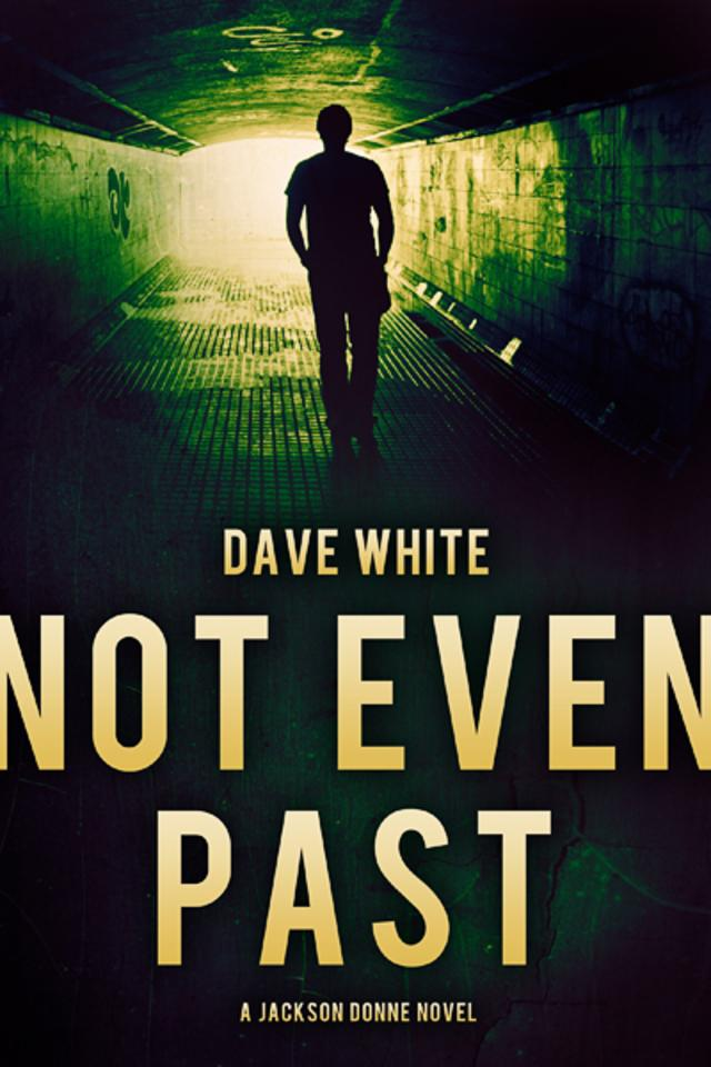 Dave White: Five Things I Learned Writing Not Even Past
