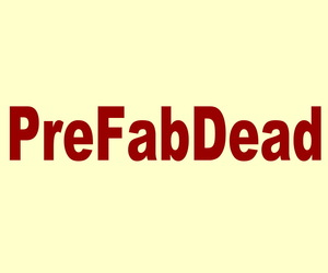 PreFab is Dead