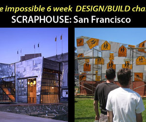 ScrapHouse:SF  Watch the impossible Design/Build challenge