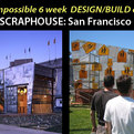 Scraphousesf-watch-the-impossible-designbuild-challenge-s
