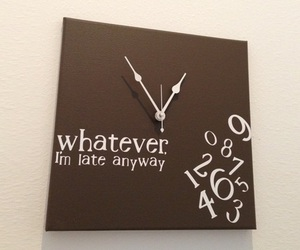 Whatever, Im Late Anyway | Wall Clock
