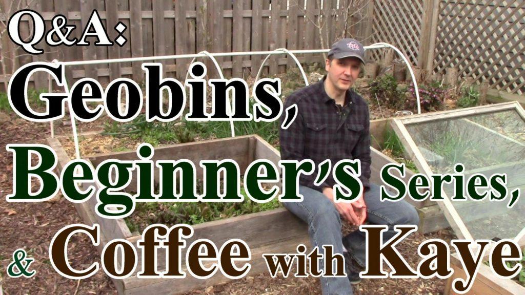 Q&A: Beginning Gardening Series, Geobins, & Coffee with Kaye