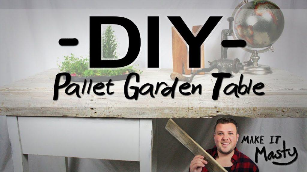 "DIY Pallet Garden Table ""Make it Masty"" | LandoMasty"
