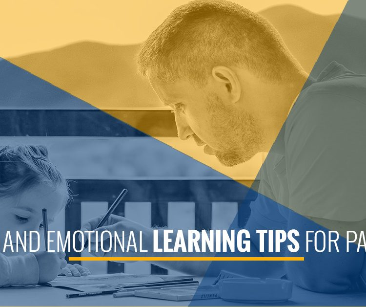 Social And Emotional Learning Tips For Parents