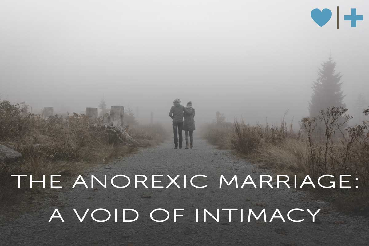 anorexic marriage void of intimacy