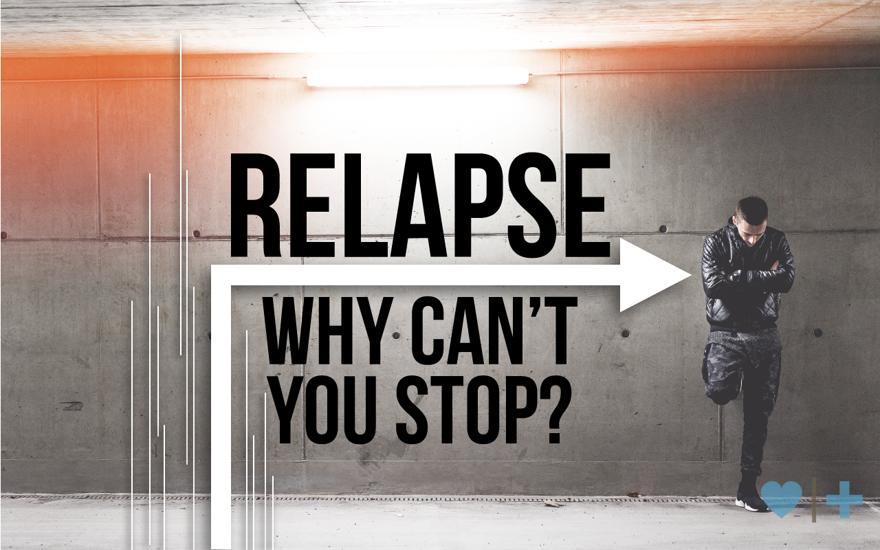 relapse why you cant stop