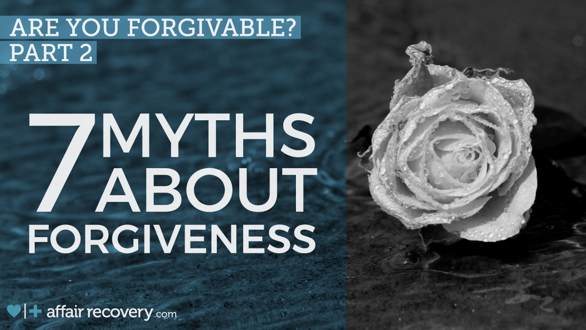 Are You Forgivable 7 Myths