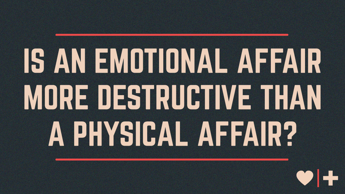Emotional vs physical affair