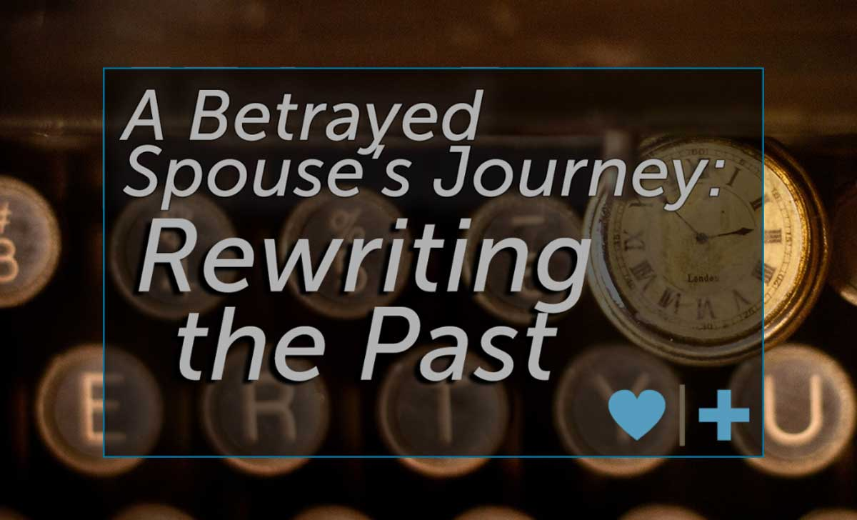 betrayed rewriting past