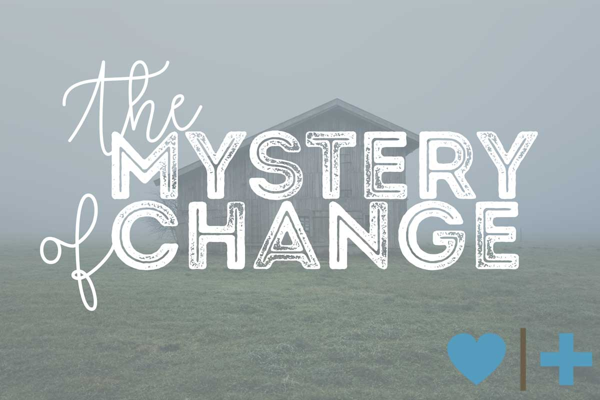 mystery of change