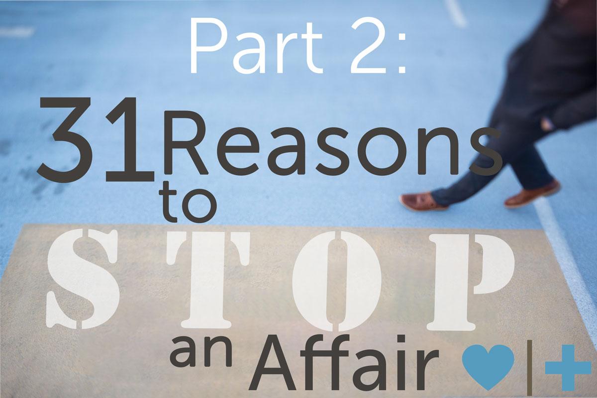 31 reasons stop an affair part 2