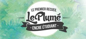 Le Plumé, recueil d'écrits étudiants : Aidez-nous à financer la 3e édition du Plumé !