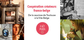 Coopération créateurs franco/belge : De la Saucisse de Toulouse à la Frite belge