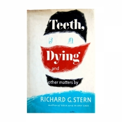 Teeth, Dying and Other Matters