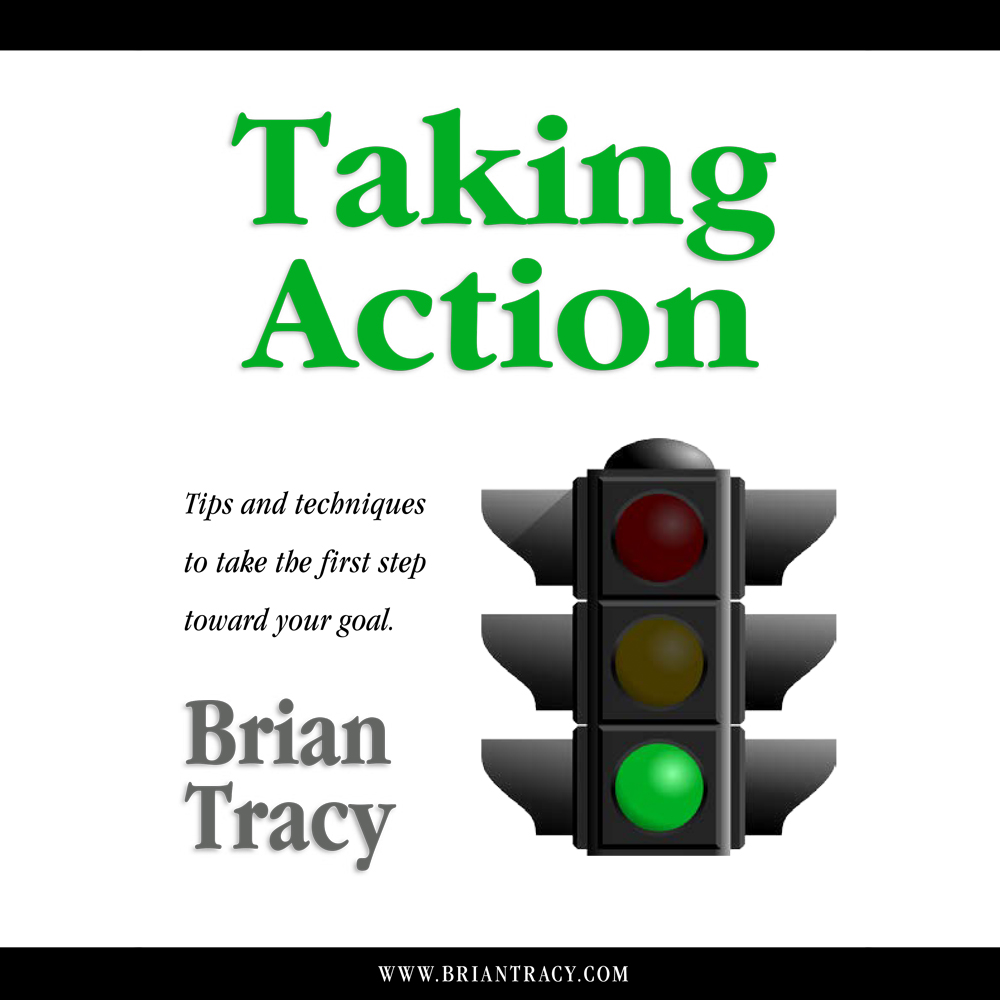 Take Action Towards Achieving Your Goals | Brian Tracy
