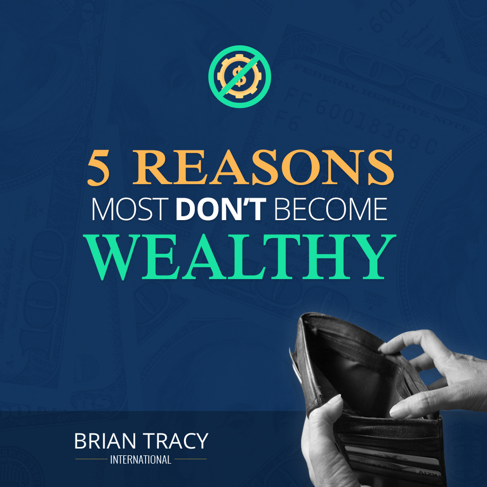 5 Reasons Most Don't Become Wealthy