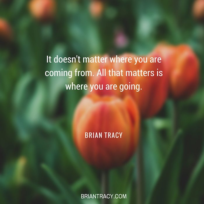Brian-Tracy-Quote-It-Doesn't-Matter-Where-You-Are-Coming-From