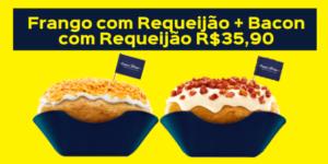 Frango com requeijão + Bacon com requeijão R$35,90