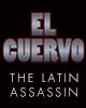 El Cuervo The Latin Assassin