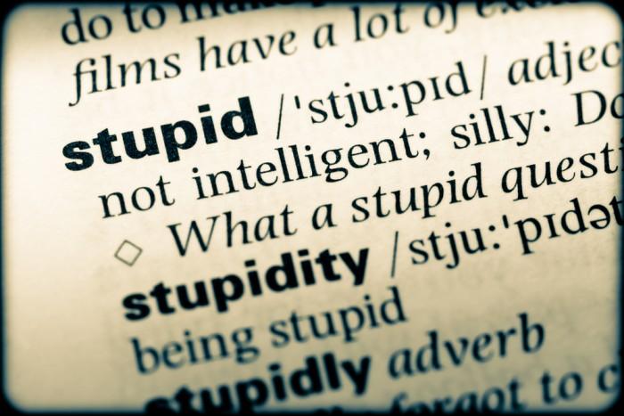 Stupidity