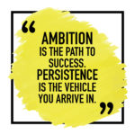 Ambition and persistence sign