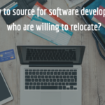 How to Source for Software Developers, Who are Willing to Relocate