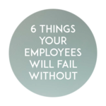 6 Things Your Employees Will Fail Without Circle