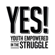 YES! Youth Empowered in the Struggle