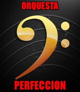 ORQUESTA PERFECCION