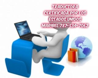 Traductora Certificada por Estados Unidos cubro toda la isla 787-534-7062 Maribel