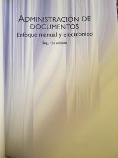 Administacion de Documentos enfoque manual y electronico