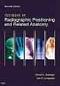 Textbook of Radiographic Positioning and Related Anatomy,7e
