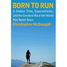 Born To Run: A Hidden Tribe, Superathletes, And The Greatest Race The World Has Never Seen By Christopher Mcdougall in State College, PA