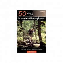 50 Hikes in Western Pennsylvania: Walks and Day Hikes from the Laurel Highlands to Lake Erie in State College, PA