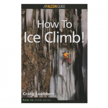 How to Ice Climb! by Falcon Guides
