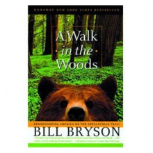 A Walk In The Woods: Rediscovering America On The Appalachian Trail By Bill Bryson in State College, PA