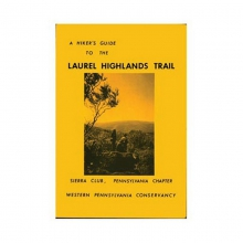 A Hiker's Guide To The Laurel Highlands Trail by Stackpole Books