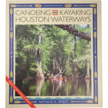 Canoeing and Kayaking Houston Waterways Book in Houston, TX