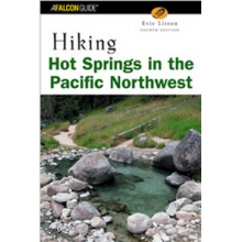 Hiking Hot Springs in the Pacific Northwest, 5th Edition by Misc Books And Media