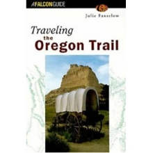 Traveling the Oregon Trail 2nd Edition by Misc Books And Media
