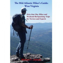 The Mid Atlantic Hiker's Guide - West Virginia - 64 Day Hikes and Weekend Backpacking Trips for Novices and Experts - Paperback in State College, PA