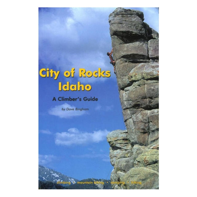 Liberty Mountain - City of Rocks: Climbers Guide by Dave Bingham
