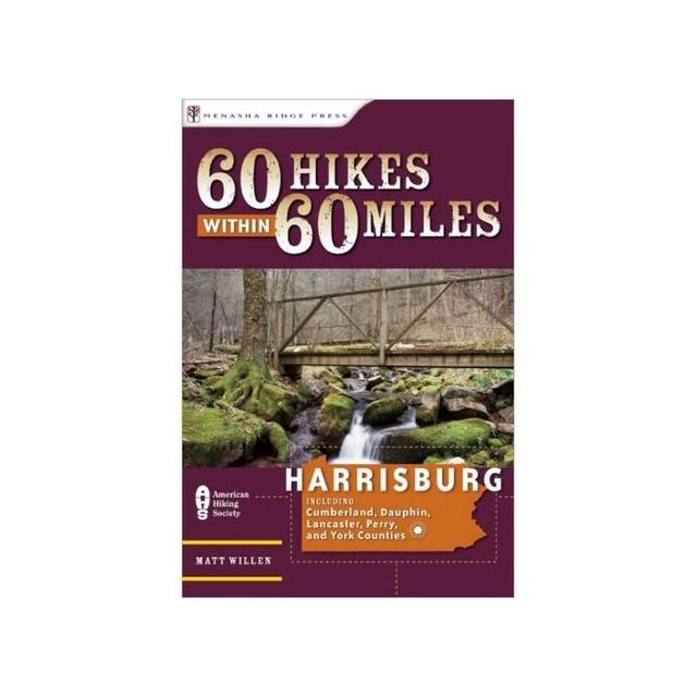 Menasha Ridge Press - 60 Hikes Within 60 Miles of Harrisburg