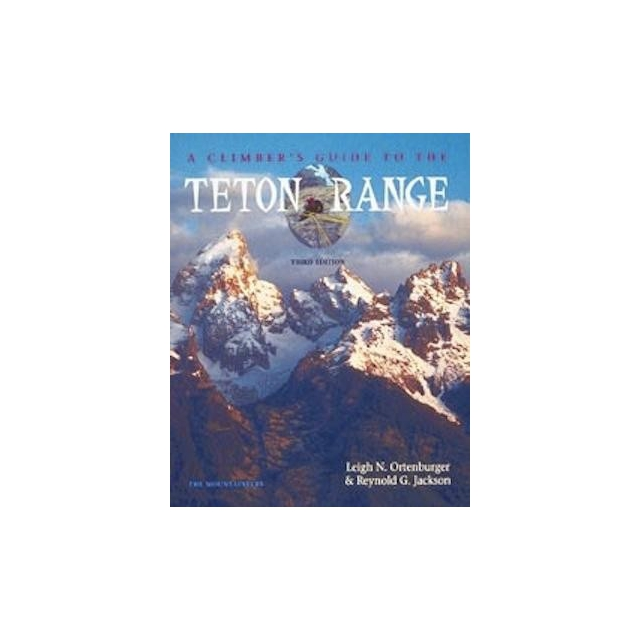 Mountaineer Books - Climbers Guide to the Teton Range, 3rd Ed