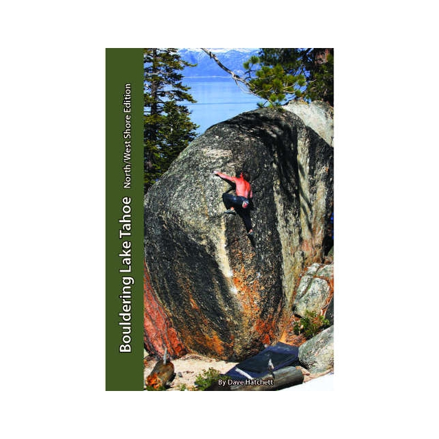 Tahoe Bouldering Guides - Bouldering Lake Tahoe - North/West Shore Edition
